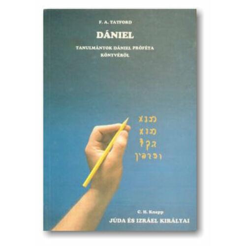 F.A. Tatford - Dániel / C.H. Knapp - Júda és Izráel királyai