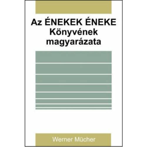 Werner Mücher - Az Énekek Éneke könyvének magyarázata