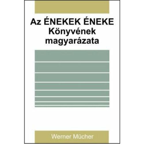 W. Mücher - Az Énekek éneke könyvének magyarázata
