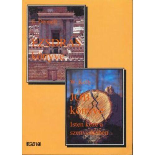 E. Dennett - Ezsdrás könyve / W. Kelly - Jób könyve