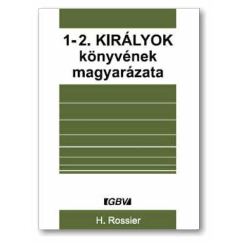 H. Rossier - 1-2. Királyok könyvének magyarázata