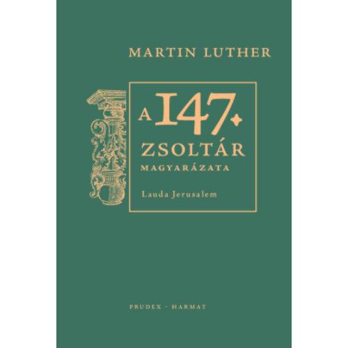 Martin Luther - A 147. zsoltár magyarázata