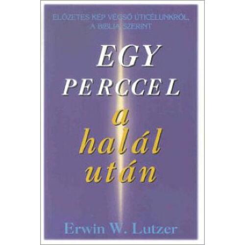 E. Lutzer - Egy perccel a halál után