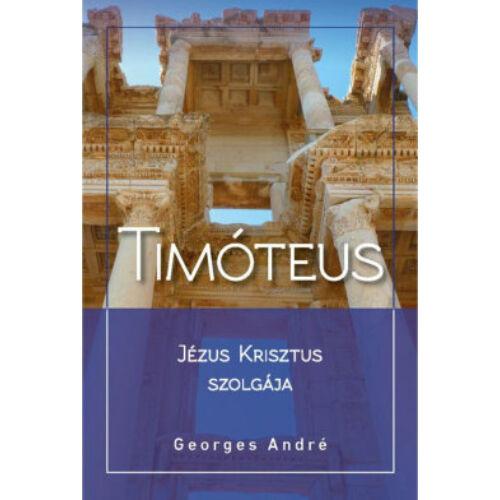 G. André - Timóteus - Jézus Krisztus szolgája
