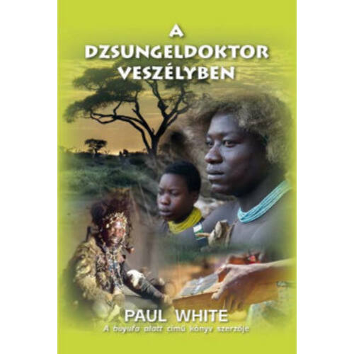 Paul White - A dzsungeldoktor veszélyben