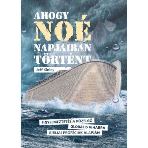 Jeff Kinley - Ahogy Noé napjaiban történt