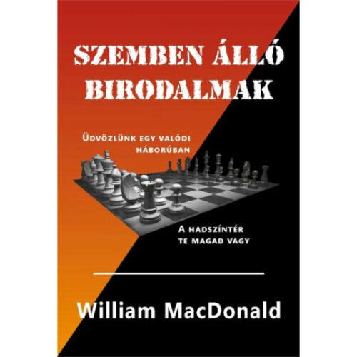 William MacDonald - Szemben álló birodalmak