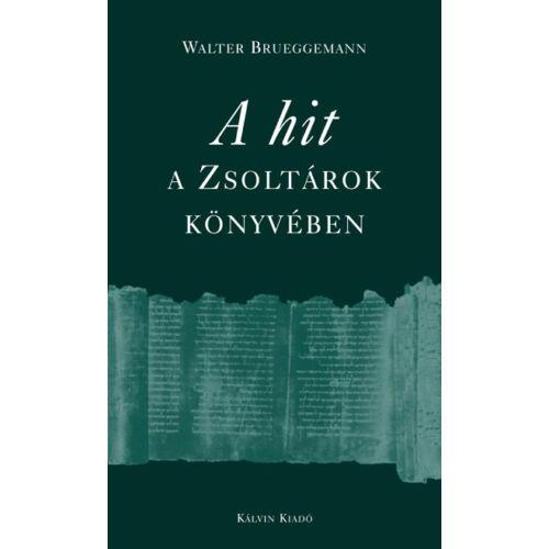 W. Brueggemann - A hit - A Zsoltárok könyvében