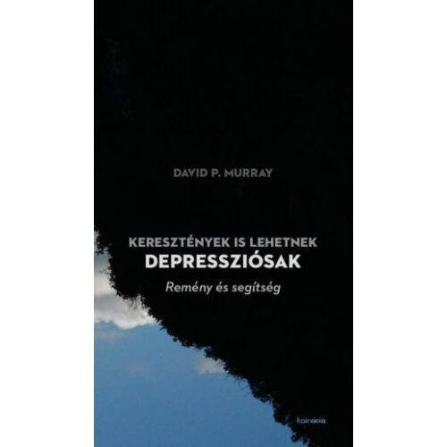 David P. Murray - Keresztények is lehetnek depressziósak