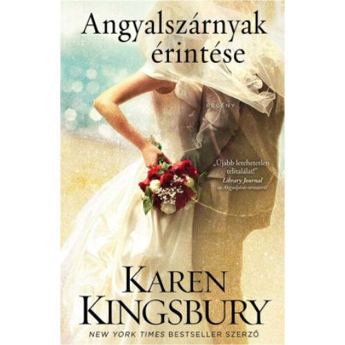 Karen Kingsbury - Angyalszárnyak érintése - 3.rész