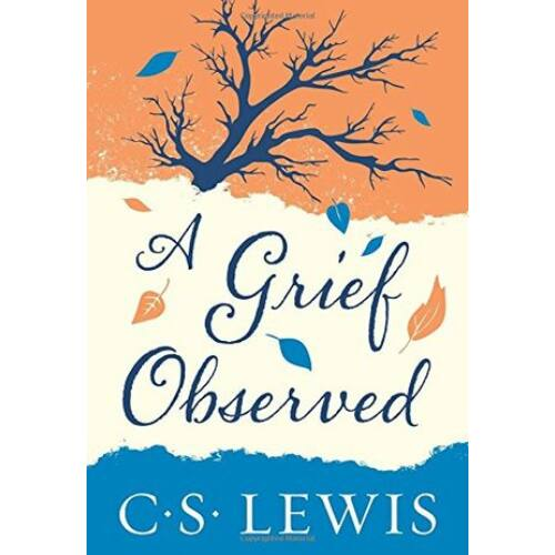 C.S. Lewis - A Grief Observed