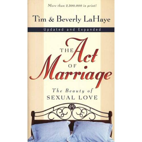 LaHaye - The Act of Marriage: The Beauty of Sexual Love