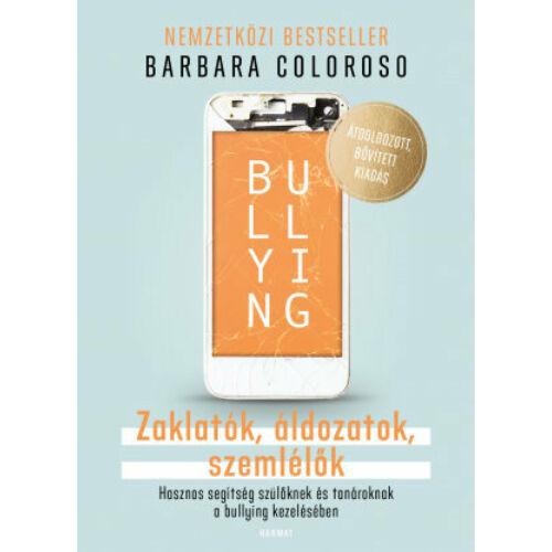 B.Colosoro - Bullying / Zaklatók, áldozatok, szemlélők
