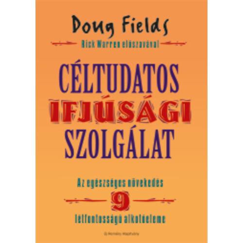 Doug Fields - Céltudatos ifjúsági szolgálat