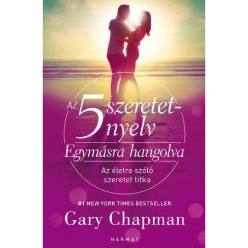 Gary Chapman - Az 5 szeretetnyelv/ Egymásra hangolva