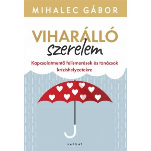 Mihalec Gábor - Viharálló szerelem