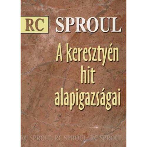R. C. Sproul - A keresztyén hit alapigazságai