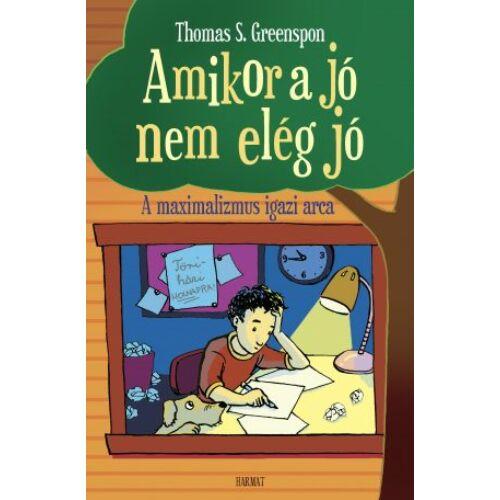 Thomas S. Greenspon - Amikor a jó nem elég jó
