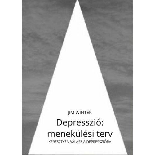 Jim Winter - Depresszió: menekülési terv