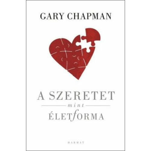 Gary Chapman -  A szeretet mint életforma