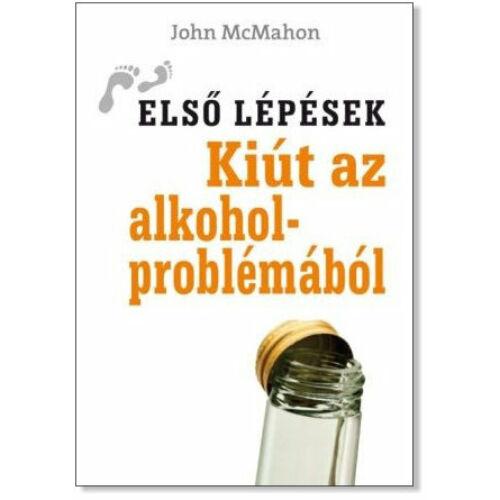 John McMahon - Kiút az alkoholproblémából