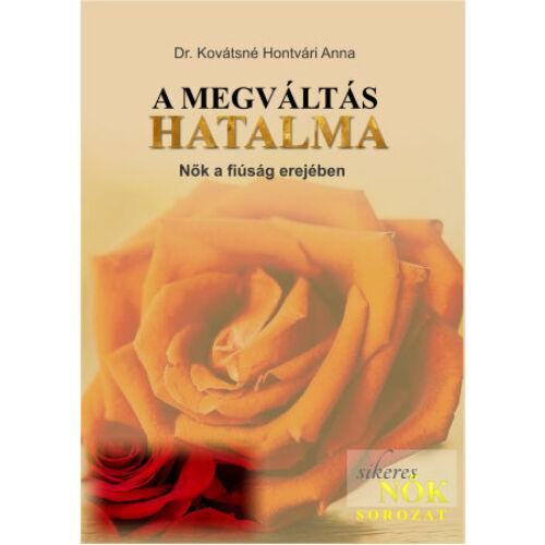 Dr. Kovátsné Hontvári Anna - A megváltás hatalma