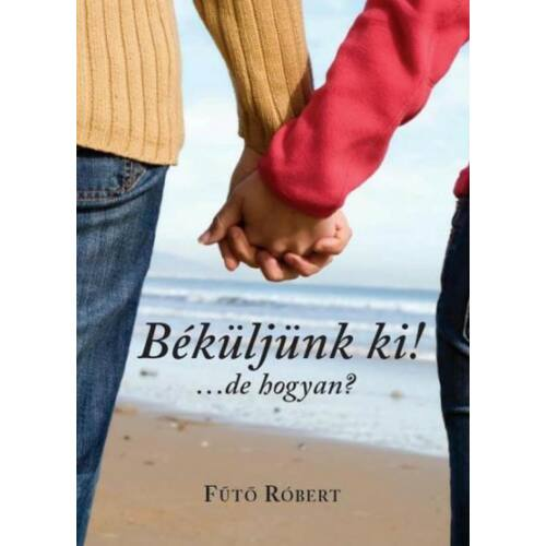 Fűtő Róbert - Béküljünk ki! / házassági könyv
