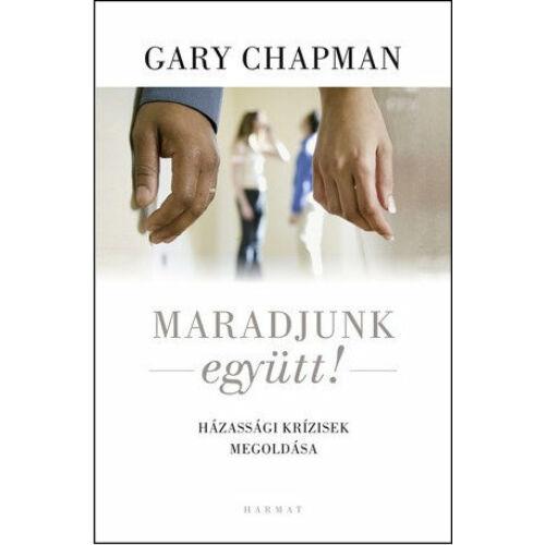 Gary Chapman - Maradjunk együtt!