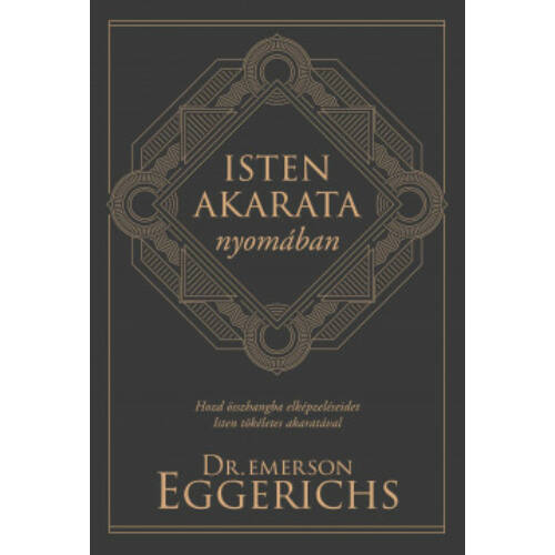 Emerson Eggerichs - Isten akarata nyomában