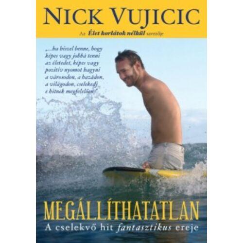 Nick Vujicic - Megállíthatatlan