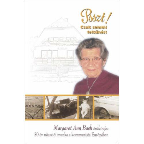 Ann Bash, Margaret - Pszt! Csak semmi feltűnés!