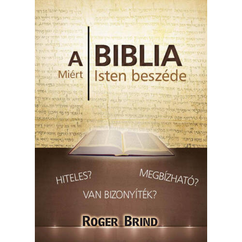 Roger Brind - A Biblia miért Isten beszéde