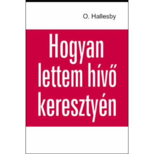 O.Hallesby - Hogyan lettem hivő keresztyén?