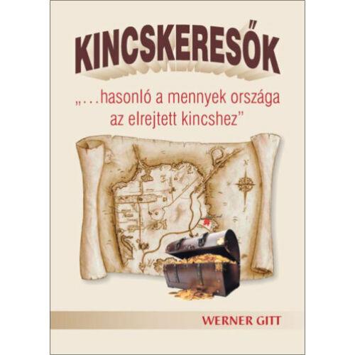 Werner Gitt - Kincskeresők
