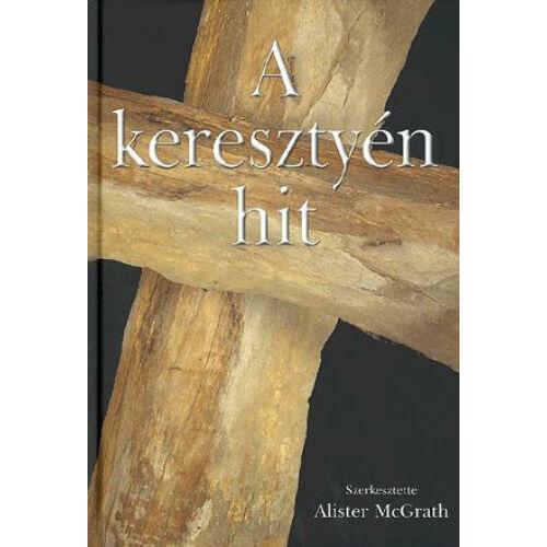 Alister McGrath - A keresztyén hit
