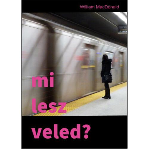 W. MacDonald - Mi lesz veled?