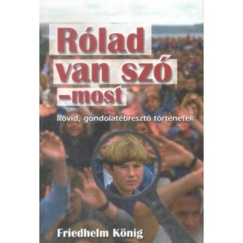 Friedhelm König - Rólad van szó / most