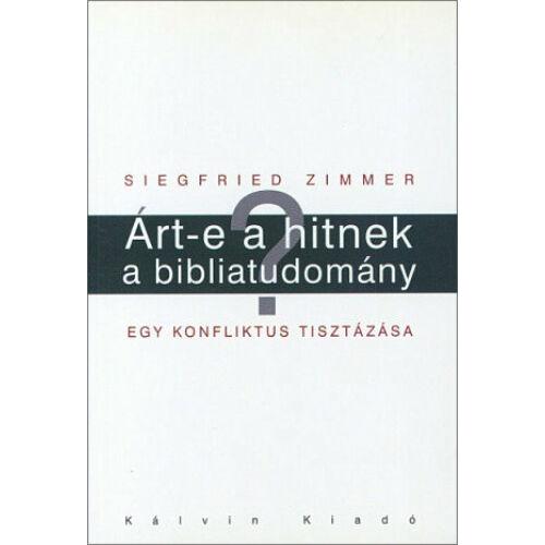 Siegried Zimmer - Árt-e a hitnek a bibliatudomány?