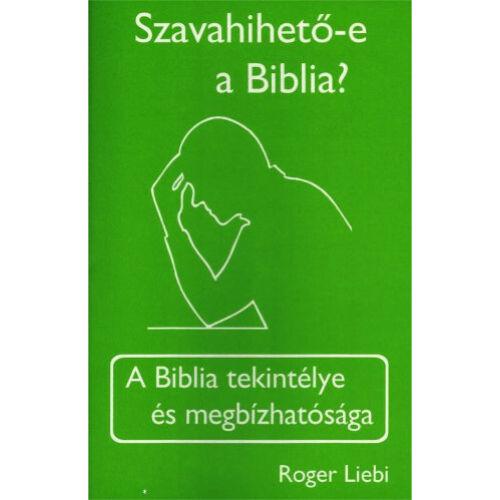 R.Liebi - Szavahihető-e a Biblia?