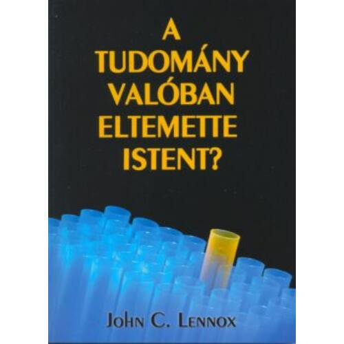 John C.Lennox - A tudomány valóban eltemette Istent?