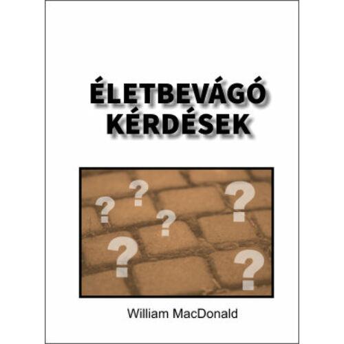 W. MacDonald - Életbevágó kérdések