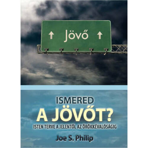 Joe S. Philip - Ismered a jövőt?