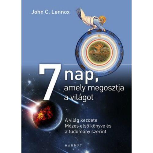 John Lennox - 7 nap, amely megosztja a világot