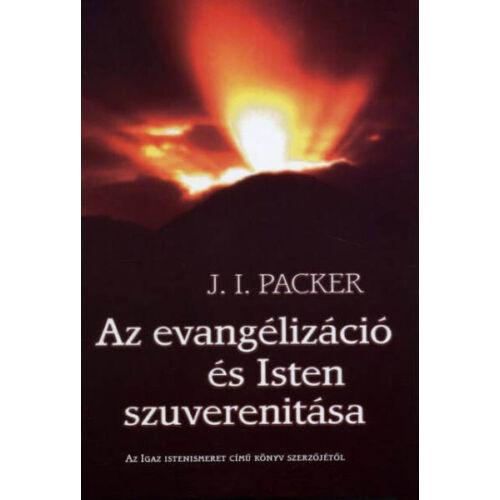 J.I. Packer - Az evangélizáció és Isten szuverenitása