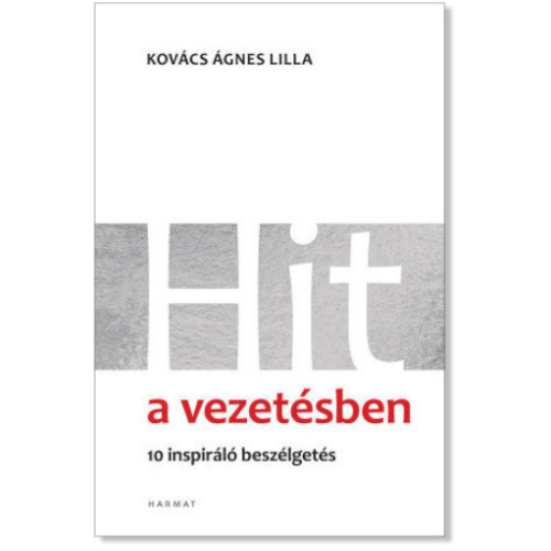 Kovács Ágnes Lilla - Hit a vezetésben
