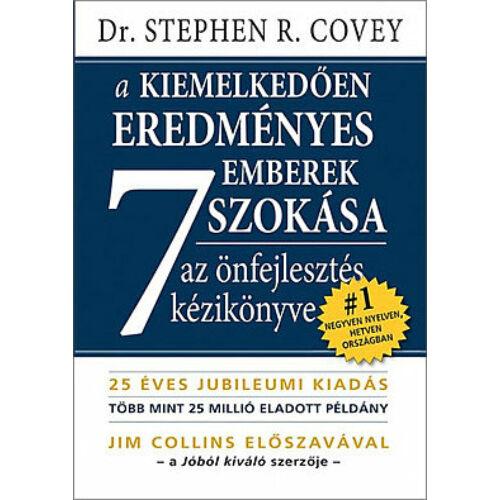 Dr. Stephen Covey,- A kiemelkedően eredményes emberek 7 szokása