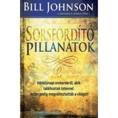 Bill Johnson - Sorsfordító pillanatok