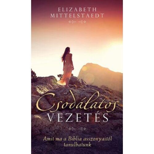 Elizabeth Mittelstaedt  - Csodálatos vezetés