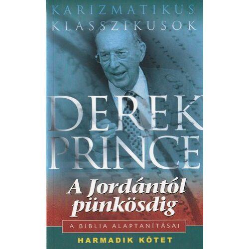 Derek Prince - A Biblia alaptanításai - 3.kötet