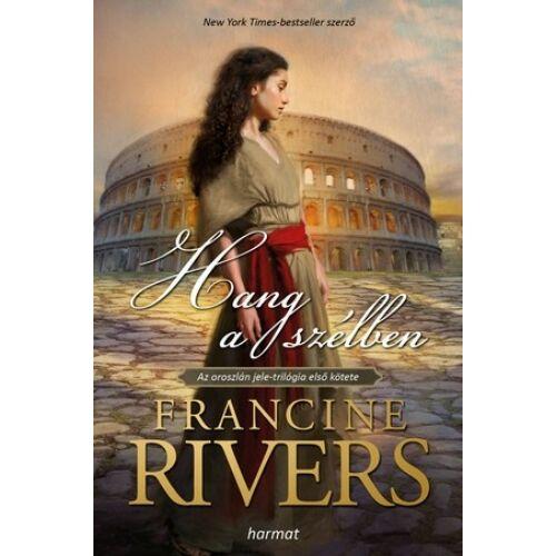 Francine Rivers - Hang a szélben / Az Oroszlán jele (1.rész)